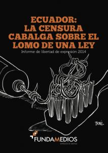 """Portada del informe """"Ecuador: La censura cabalga sobre el lomo de una ley"""""""